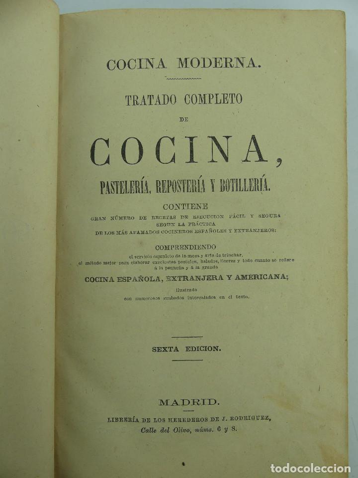 COCINA MODERNA TRATADO COMPLETO DE COCINA PASTELERIA REPOSTERIA Y BOTILLERIA (Libros Antiguos, Raros y Curiosos - Cocina y Gastronomía)
