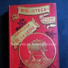 Libros antiguos: TRATADO DE MANIPULACIÓN DE LA LECHE. MANTECA. QUESOS. 1890. PARÍS. LARBARETRIER.. Lote 264448849