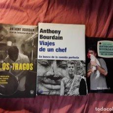 Libros antiguos: ANTHONY BOURDAIN. MALOS TRAGOS, CONFESIONES DE UN CHEF, VIAJES DE UN CHEF.. Lote 264104525