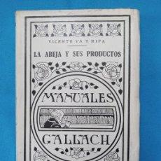 Libros antiguos: LA ABEJA Y SUS PRODUCTOS - VICENTE VA Y RIPA - 1930. Lote 264694704