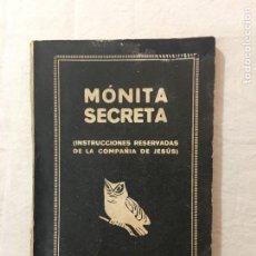 Libri antichi: MÓNITA SECRETA (INSTRUCCIONES RESERVADAS DE LA COMPAÑIA DE JESÚS). EDCS. SOLOB. BARCELONA. AÑOS 20.. Lote 264836284