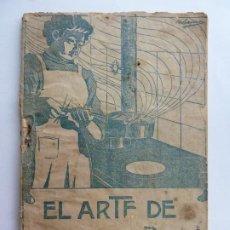 Libros antiguos: EL ARTE DE GUISAR BIEN POR CHAORI Y BARBER. MADRID 1914. Lote 265104339