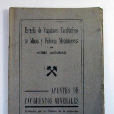 Libros antiguos: ESCUELA DE CAPATACES DE MINAS Y FABRICAS METALURGICAS DE MIERES. APUNTES DE YACIMIENTOS MINERALES. Lote 265339334