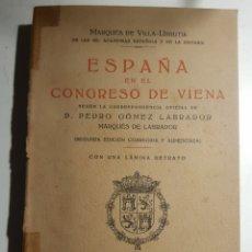 Libros antiguos: ESPAÑA EN EL CONGRESO DE VIANA MARQUES DE VILLA-URRUTIA 2°EDICION 1928. Lote 265368219