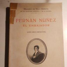 Libros antiguos: FERNAN NUÑEZ EL EMBAJADOR MARQUES DE VILLA-URRUTIA 1931. Lote 265369939