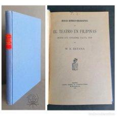 Libri antichi: EL TEATRO EN FILIPINAS. NOTICIAS HISTÓRICO-BIBLIOGRÁFICAS. W.E. RETANA. 1910.. Lote 265752319