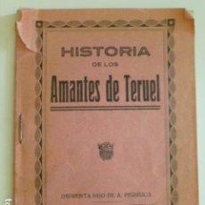 Libros antiguos: HISTORIA DE LOS AMANTES DE TERUEL IMPRENTA HIJO DE A. PERRUCA TERUEL AÑOS 30. Lote 265761989