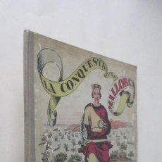 Libros antiguos: LA CONQUESTA DE MALLORCA - J. G. JUNCEDA - EDICIONS LLIBRERIA CATALONIA. Lote 265773379