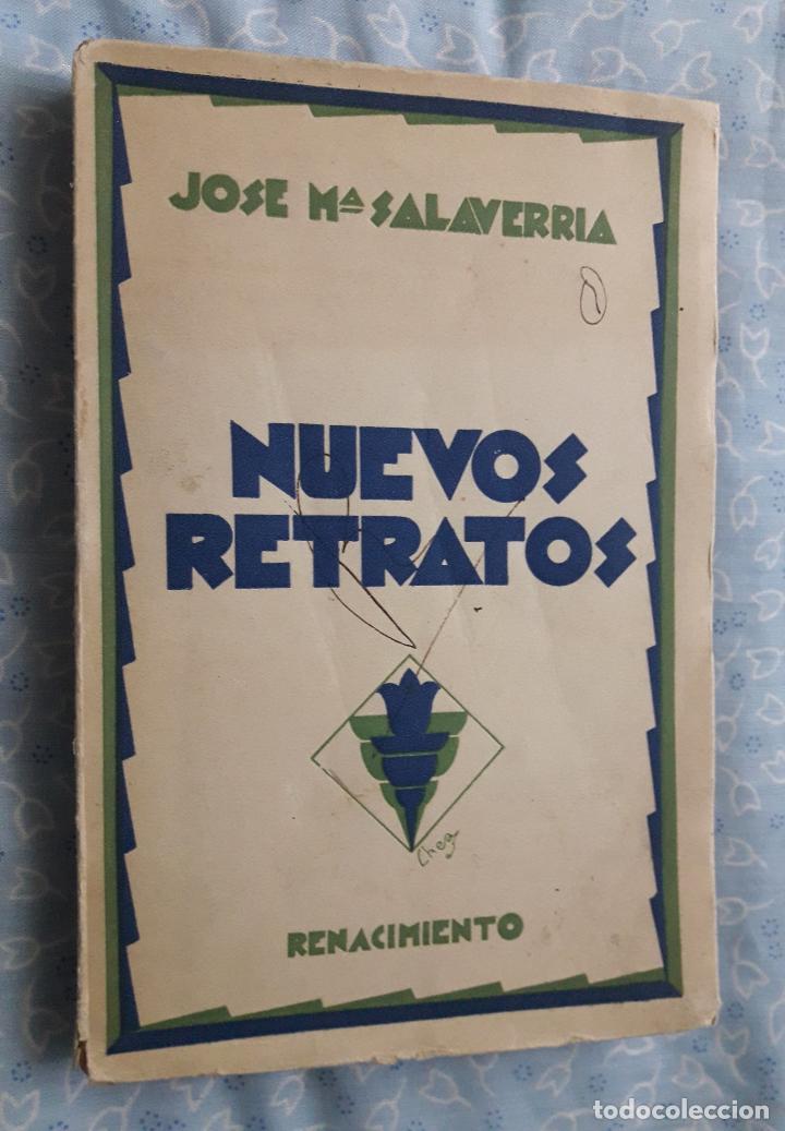 NUEVOS RETRATOS, J. MARIA SALAVERRIA, RENACIMIENTO 1930 , VER DEDICATORIA (Libros antiguos (hasta 1936), raros y curiosos - Literatura - Narrativa - Otros)