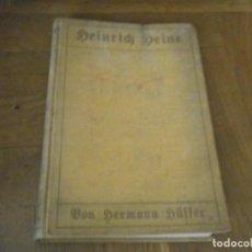 Libros antiguos: HEINRICH HEINE HERMANN HUFFER BERLIN 1906 ORIGINA ENCUADERNADO EN TELA (ROZADA) INTERIOR BUEN ESTADO. Lote 265936548