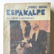 """Livres anciens: ESPAKALPE (LA GRAN LADRONERA, EL GRAN TIMO, LOS """"FAMÈLICS DE DALT"""", SIC VOS NON VOBIS).. Lote 266061898"""