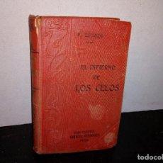 Libros antiguos: 13- EL INFIERNO DE LOS CELOS, ENRIQUE PÉREZ ESCRICH, TOMO SEGUNDO - 1914. Lote 266093938