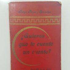 Libros antiguos: 1897. FELIPE PÉREZ Y GONZÁLEZ. ¿QUIERES QUE TE CUENTE UN CUENTO?. PRIMERA EDICIÓN. RARO. Lote 266325478