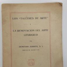 Libros antiguos: 1926. DEMETRIO ZURBITU. LOS TALLERES DEL ARTE Y LA RENOVACIÓN DEL ARTE LITÚRGICO. Lote 266329043