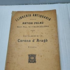 Libros antiguos: LIBRO CORONA D'ARAGO -ANTONI PALAU-LLIBRERIA ANTIQUARIA 1916. Lote 266347808