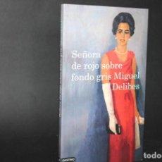 Livres anciens: SEÑORA DE ROJO SOBRE FONDO GRIS / MIGUEL DELIBES. Lote 266392638