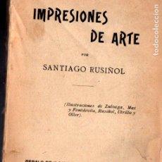 Libros antiguos: SANTIAGO RUSIÑOL . IMPRESIONES DE ARTE (LA VANGUARDIA, C. 1900) ILUSTRACIONES DE ZULOAGA, UTRILLO.... Lote 266652523