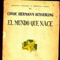 Libros antiguos: EL MUNDO QUE NACE CONDE HERMANN KEYSERLING REVISTA DE OCCIDENTE 1930. Lote 266912534