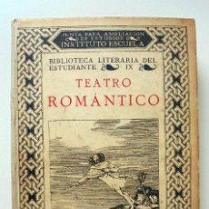 Libros antiguos: TEATRO ROMANTICO. BIBLIOTECA LITERARIA DEL ESTUDIANTE. TOMO IX.- DIRIGIDA POR MENENDEZ PIDAL, R.. Lote 266922059