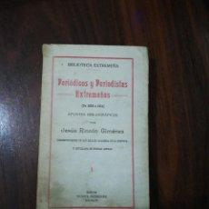 Libros antiguos: PERIÓDICOS Y PERIODISTAS EXTREMEÑOS (DE 1808 A 1814). JESÚS RINCÓN GIMÉNEZ.(1915). Lote 267128114