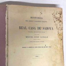 Libros antiguos: LIBRO - HISTORIA DE LA REAL CASA DE SABOYA (HISTORIA DEL ORIGEN Y GRANDEZA ITALIANA) TOMO I - 1871. Lote 267257484