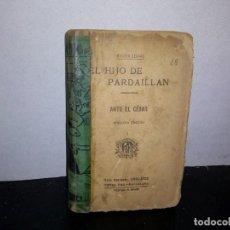 Libros antiguos: 21- EL HIJO DE PARDAILLÁN, ANTE EL CÉSAR - MICHEL ZÉVACO - 1920'S. Lote 267309349