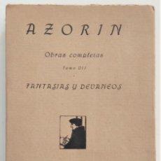 Libros antiguos: FANTASÍAS Y DEVANEOS - AZORÍN - OBRAS COMPLETAS TOMO VII - RAFAEL CARO RAGGIO, EDITOR AÑO 1920. Lote 267353414