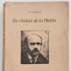 Libros antiguos: LA CIUDAD DE LA NIEBLA - PIO BAROJA - RAFAEL CARO RAGGIO, EDITOR - MADRID 1920. Lote 267354099
