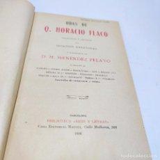 Libros antiguos: ODAS DE Q. HORACIO FLACO. D. M. MENÉNDEZ PELAYO. CASA EDITORIAL MAUCCI. BARCELONA. 1908.. Lote 267448929