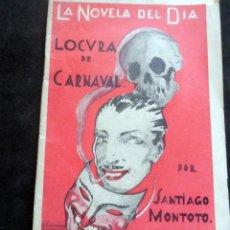 Livres anciens: LA NOVELA DEL DÍA - LOCURA DE CARNAVAL - SANTIAGO MONTOTO - AÑO II - Nº 61 - 1924 IL.J. SANCHEZ. Lote 267477089