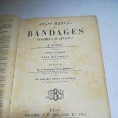 Libros antiguos: ATLAS MANUEL DES BANDAGES. A.HOFFA. 1900. J.B.BAILLIERE ET FILS. 160 PAGINAS. GRABADOS. VER FOTOS. Lote 267566139