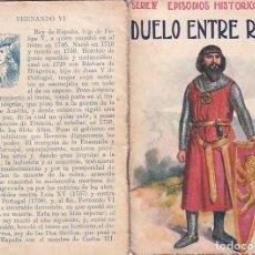 Libros antiguos: EPISODIOS HISTÓRICOS. DUELO ENTRE REYES EDIT. SOPENA Nº 6. Lote 267773574