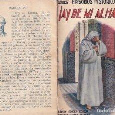 Libros antiguos: EPISODIOS HISTÓRICOS. AY DE MI ALHAMA EDIT. SOPENA Nº 7. Lote 267773754