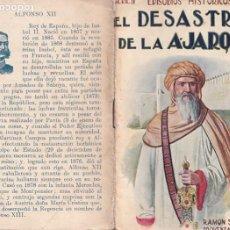Libros antiguos: EPISODIOS HISTÓRICOS. EL DESASTRE DE LA AJARQUIA EDIT. SOPENA Nº 8. Lote 267773809