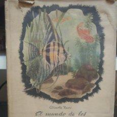 Libros antiguos: EL MUNDO DE LOS PECES AMERICANOS - ALBERTO MANI - ED. CODEX - 1946 - NARRACION INFANTIL. Lote 267835724