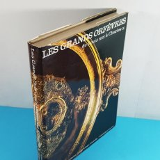 Libros antiguos: LIBRO FRANCES DE ORFEBRERIA, LES GRANDS ORFEVRES DE LOUIS XIII A CHARLES X, HACHETTE 1965 333 PAG. Lote 268119754