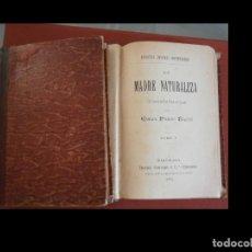 Livres anciens: LA MADRE NATURALEZA. (SEGUNDA PARTE DE LOS PAZOS DE ULLOA). EMILIA PARDO BAZÁN. 2 TOMOS. Lote 268257864