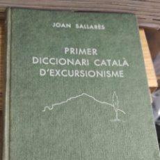 Libros antiguos: PRIMER DICCIONARIO CATALA D'EXCURSIONISME. EDITORIAL DALMAU I JOVER. Lote 268322469