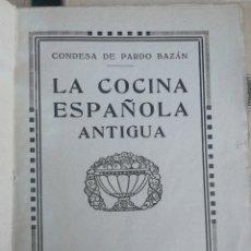 Libros antiguos: LA COCINA ESPAÑOLA ANTIGUA. CONDESA DE PARDO BAZAN. COLECIONABLE DE EL HOGAR Y LA MODA AÑOS 20. COM. Lote 268452669