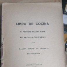 Libros antiguos: 1927 LIBRO DE RECETAS O PEQUEÑA RECOPILACION DE RECETAS CULINARIAS. ELVIRA ARIAS DE APRAIZ. 1927 VIU. Lote 268763814