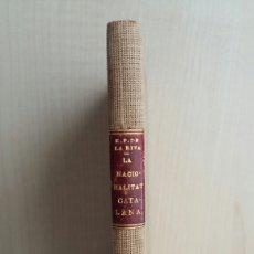 Libros antiguos: LA NACIONALITAT CATALANA. ENRIC PRAT DE LA RIBA. BARCINO, PRIMERA EDICIÓN, 1934. CATALÁN.. Lote 268814289