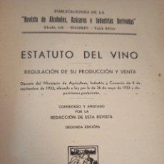 Libros antiguos: REGULACIÓN DE SU PRODUCCIÓN, VENTA Y CIRCULACIÓN. ESTATUTO DEL VINO. MADRID, 1933. Lote 268823429