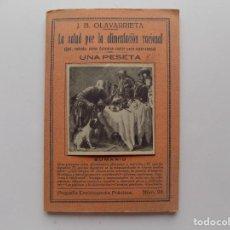 Libros antiguos: LIBRERIA GHOTICA. J.B. OLAVARRIETA. LA SALUD POR LA ALIMENTACIÓN RACIONAL. 1920.. Lote 268837349