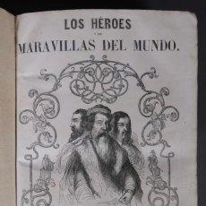 Libros antiguos: LOS HÉROES Y LAS MARAVILLAS DEL MUNDO - TOMO QUINTO 1855. Lote 268846949