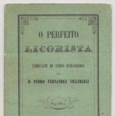 Libros antiguos: PEDRO FERNÁNDEZ VILLAMARIZ: EL PERFECTO LICORISTA (EN PORTUGUÉS). LISBOA, 1863.. Lote 268850664