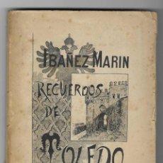 Libros antiguos: RECUERDOS DE TOLEDO. JOSÉ IBAÑEZ MARÍN. 1893. Lote 268897089