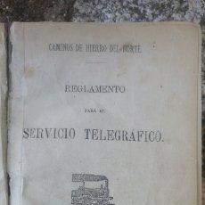 Libros antiguos: 1882 CAMINOS DE HIERRO DEL NORTE. REGLAMENTO PARA EL SERVICIO TELEGRÁFICO IMPRENTA FERROCARRILES. Lote 268937859