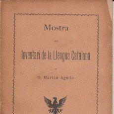 Libros antiguos: LLIBRET ... MOSTRA DEL INVENTARI DE LA LLENGUA CATALANA - MARIAN AGUILO - L'AVENÇ 1902. Lote 268953514