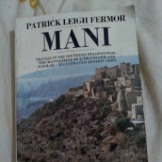 Libros antiguos: PATRICK LEIGH FERMOR MANI: TRAVELS IN THE SOUTHERN PELOPONNESE (TRAVEL LIBRARY). Lote 269013269
