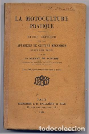 PONCINS, ALFRED DE. LA MOTOCULTURE PRATIQUE. ÉTUDE CRITIQUE SUR LES APPAREILS DE CULTURE... 1920. (Libros Antiguos, Raros y Curiosos - Ciencias, Manuales y Oficios - Otros)
